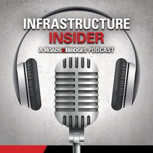 Roads & Bridges Infrastructure Insider Podcast Featuring Jim-Hullett